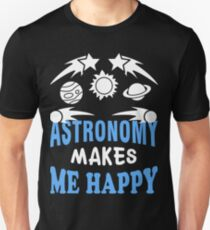 Astronomy makes me happy Unisex T-Shirt