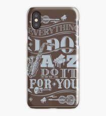 Everything i do jazz do it for you iPhone Case/Skin