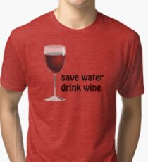 save water drink wine Tri-blend T-Shirt