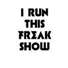 i run this freak show by Jorgina Small
