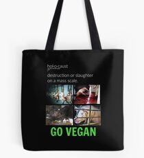 Animal Holocaust/Go Vegan Tote Bag