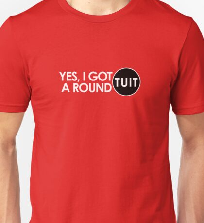 Get a Round TUIT T-Shirt