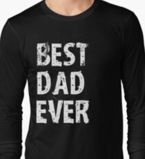 Best Dad Ever Fathers Day Gift For Cool Mens Funny T SHIRT Tee Cute Long Sleeve T-Shirt