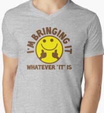 I'm bringing 'it' (Whatever 'it' is?) Mens V-Neck T-Shirt