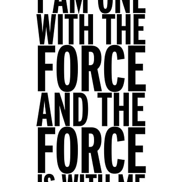 I am one with the Force (black text) by Ximoc