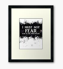 Litany Against Fear Framed Print