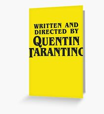 Written and Directed by Quentin Tarantino (dark) Greeting Card