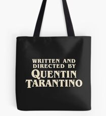 Written and Directed by Quentin Tarantino (original) Tote Bag