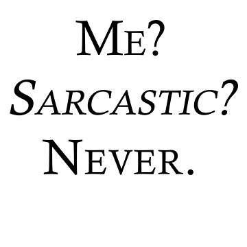 Sarcasm by Franz24