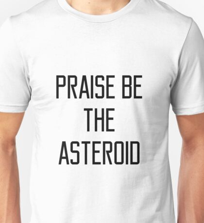 PRAISE BE THE ASTEROID ver2 T-Shirt