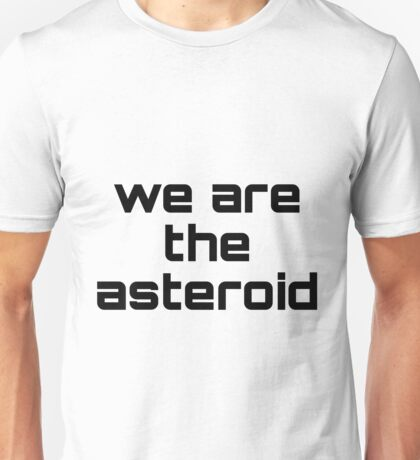 WE ARE THE ASTEROID ver2 T-Shirt