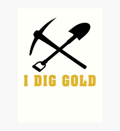 Rockhound I Dig Gold Art Print