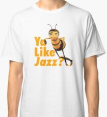 Ya Like Jazz? Classic T-Shirt