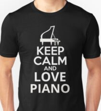 Keep Calm And Love Piano Unisex T-Shirt