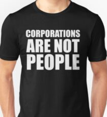 Corporations Are Not People T-Shirt
