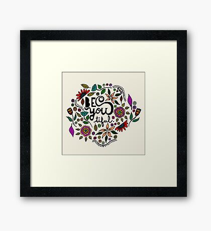 Be You- tiful Framed Print