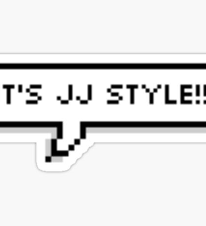 It's JJ Style!!! Sticker
