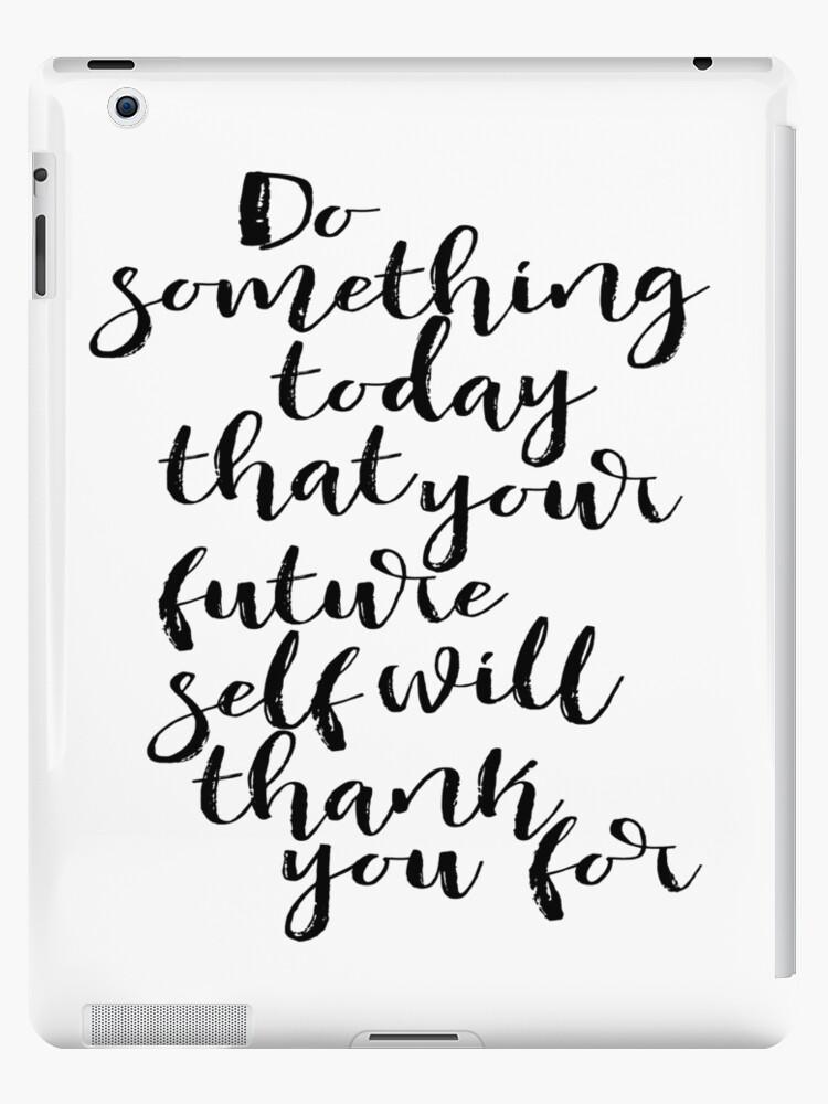 Inspirational Quote Do Something Today Dorm Room Decor Graduation