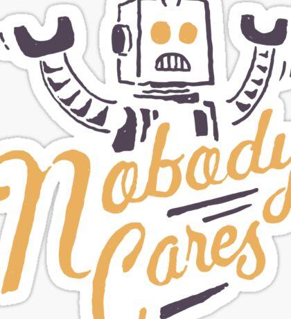 Nobody Cares Sticker