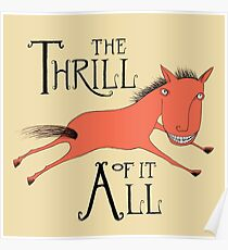 The Thrill of it All Horse Poster