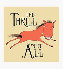 The Thrill of it All Horse Photographic Print