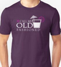 You Can Call Me Old Fashioned Sentence Unisex T-Shirt