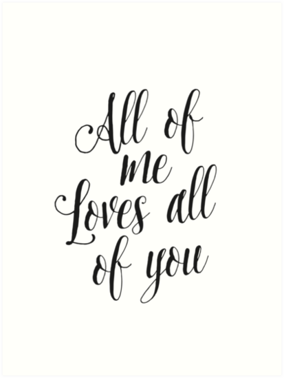 photo about Printable Love Quotes titled All Of Me Enjoys All Of On your own Printable Printable appreciate quotation wedding day decor property decor bridal shower decor wedding ceremony Artwork Print via Nathan Moore