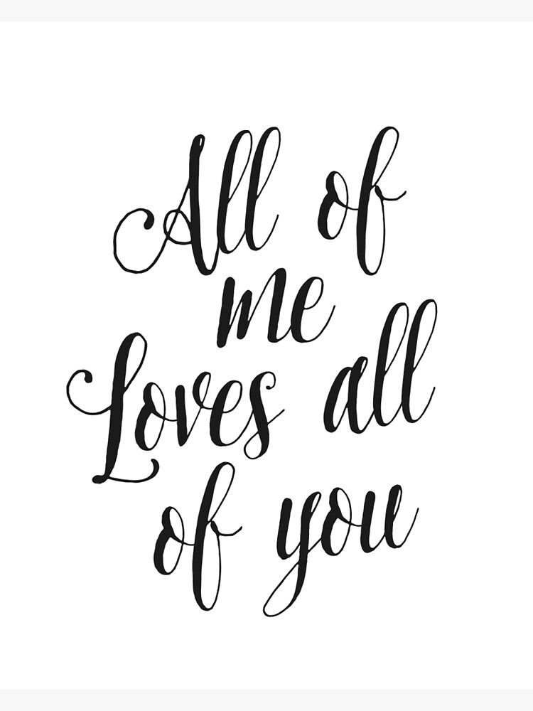 image regarding Printable I Love You Cards referred to as All Of Me Enjoys All Of On your own Printable Printable enjoy quotation wedding ceremony decor household decor bridal shower decor marriage ceremony Greeting Card