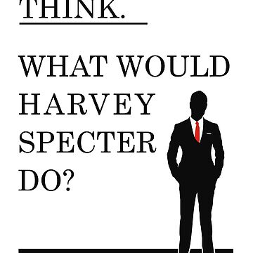 What would Harvey Specter do? #WWHD - T-Shirt / Phone case / Mug / More 2 by zehel