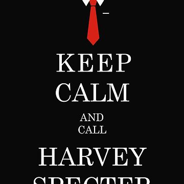 KEEP CALM AND CALL HARVEY SPECTER by zehel