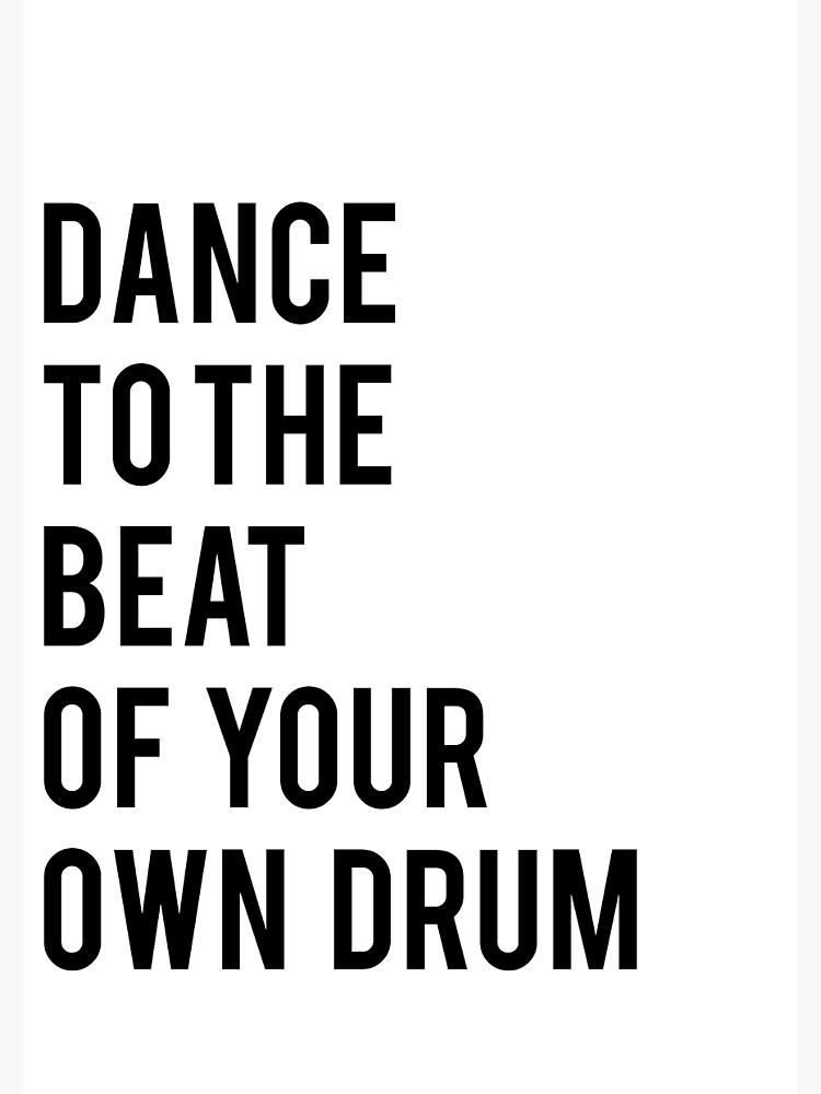 photograph relating to Printable Quotes titled Dance in the direction of the battle of your particular drum printable prices dance print black and white print printable artwork children print inpsirational quotation Spiral Laptop