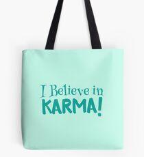 I believe in KARMA! Tote Bag