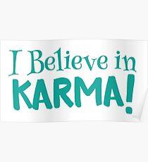 I believe in KARMA! Poster