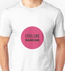 I feel like dancing T-Shirt