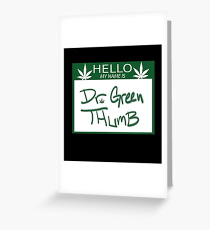 Dr. Green Thumb Greeting Card