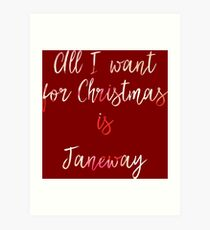 All I want for Christmas is Janeway Art Print