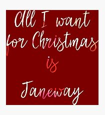 All I want for Christmas is Janeway Photographic Print