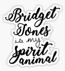 Bridget Jones Is My Spirit Animal Sticker