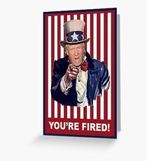 You're Fired Greeting Card