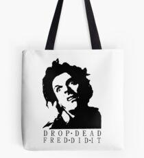 Drop Dead Fred  Tote Bag