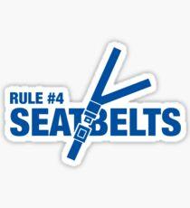 Rule #4: Seat belts. Sticker