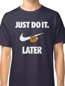 Do It Sloth! Classic T-Shirt