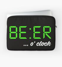 It's BEER 'o Clock! Let everyone know it's time to drink beer, beer-o-clock Laptop Sleeve