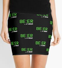 It's BEER 'o Clock! Let everyone know it's time to drink beer, beer-o-clock Mini Skirt