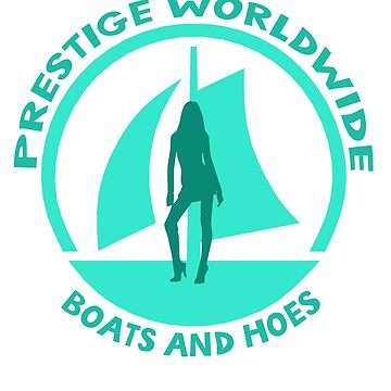 Prestige Worldwide. Company logo, boats and hoes (ho's) by jasonhoffman