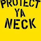 Protect Ya Neck by Megatrip