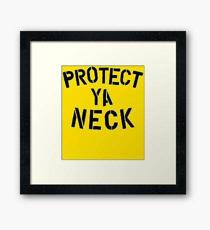 Protect Ya Neck Framed Print