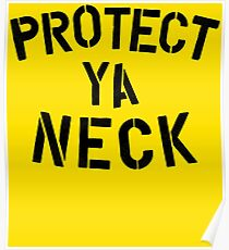 Protect Ya Neck Poster