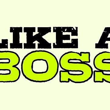Like a Boss art by amillusions
