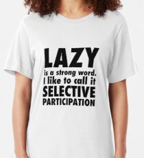 Lazy-Selective Participation Slim Fit T-Shirt